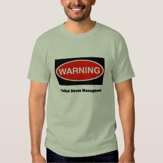 Warning I Failed Stress Management T-Shirt