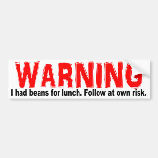 Warning I Had Beans For Lunch. Follow at Own Risk Bumper Sticker