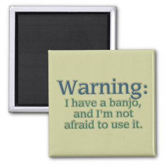 Warning: I have a banjo.... 2 Inch Square Magnet