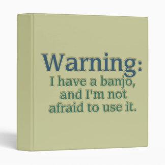 Warning: I have a banjo.... 3 Ring Binder