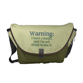 Warning: I have a banjo.... Courier Bag