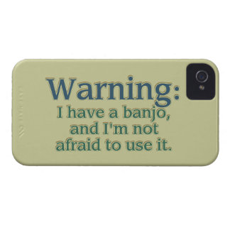 Warning: I have a banjo.... iPhone 4 Cases