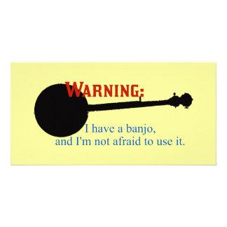 Warning: I have a banjo... Photo Card