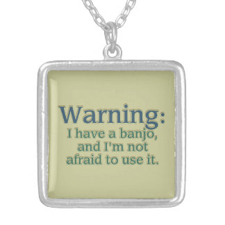 Warning: I have a banjo.... Silver Plated Necklace