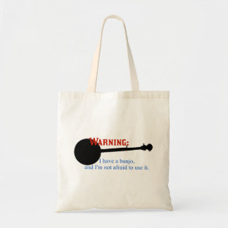 Warning: I have a banjo... Tote Bag