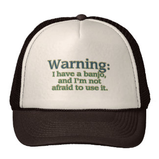 Warning: I have a banjo.... Trucker Hat