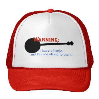 Warning: I have a banjo... Trucker Hat
