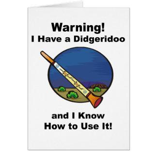 Warning! I Have A Didgeridoo Card