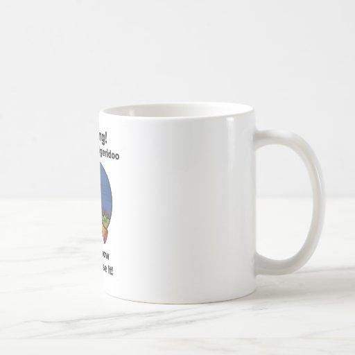 Warning! I Have A Didgeridoo Coffee Mug