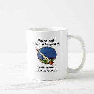 Warning! I Have A Didgeridoo Mugs