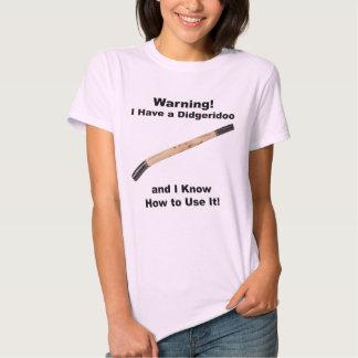 Warning! I Have A Didgeridoo Shirt