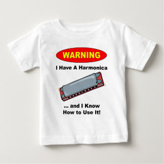 Warning! I Have A Harmonica ... Baby T-Shirt