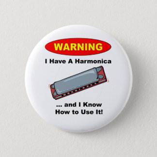 Warning! I Have A Harmonica ... Button