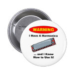 Warning! I Have A Harmonica ... Pin