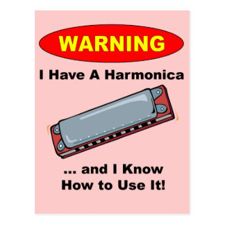 Warning! I Have A Harmonica ... Postcard