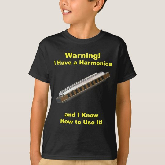 Warning! I Have A Harmonica ... T-Shirt