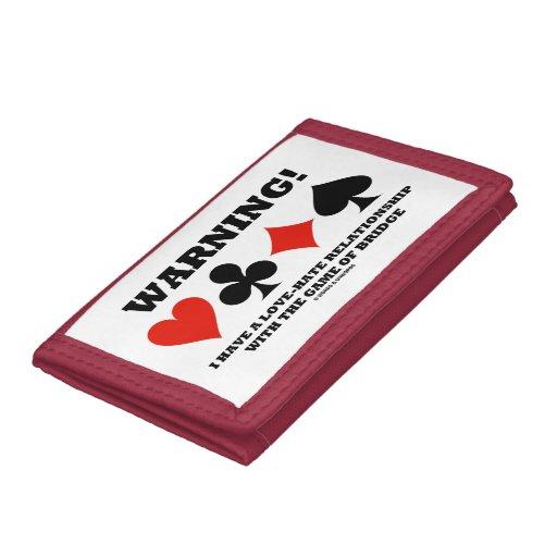 Warning! I Have A Love-Hate Relationship Bridge Trifold Wallet
