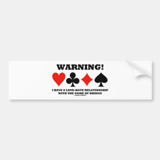 Warning! I Have A Love-Hate Relationship With Game Bumper Stickers