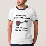 Warning! I Have A Mandolin Shirts