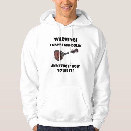 Warning! I Have A Mandolin Sweatshirts