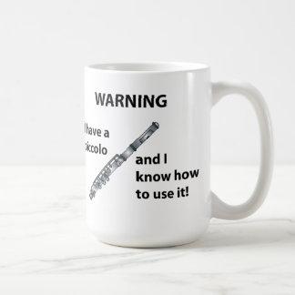 WARNING! I Have A Piccolo ... Coffee Mug