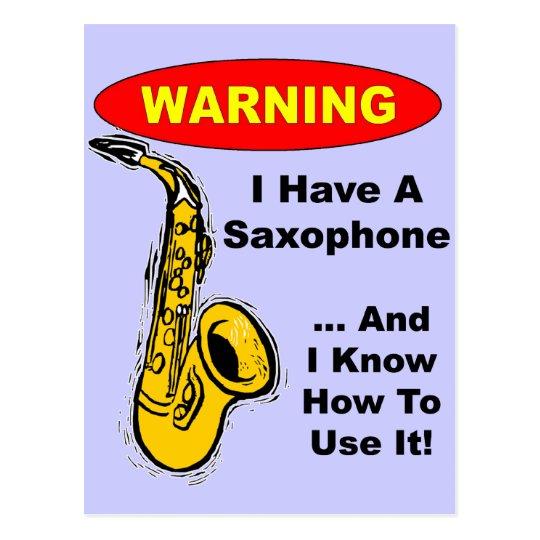 Warning. I Have A Saxophone ... Postcard