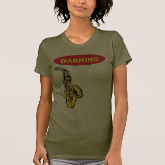 Warning. I Have A Saxophone ... Shirts