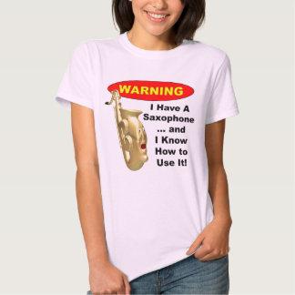 Warning. I Have A Saxophone ... Tee Shirt