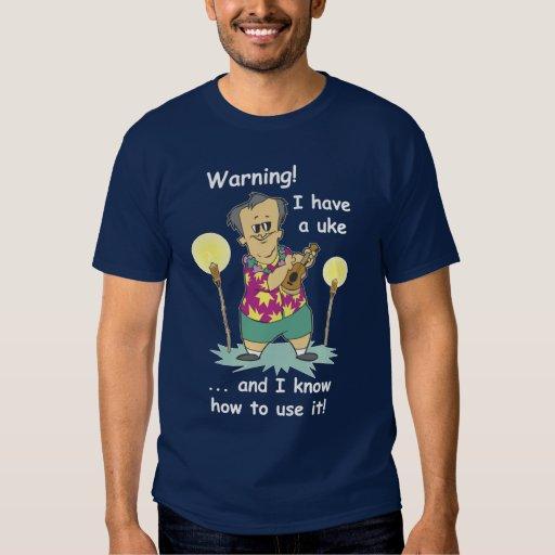 Warning! I Have A Uke T-Shirt
