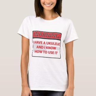 warning I have a ukulele 2000Warning I have a Ukul T-Shirt