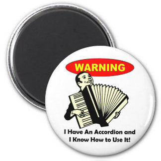 Warning! I Have An Accordion 2 Inch Round Magnet