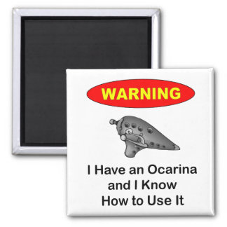 Warning! I Have an Ocarina 2 Inch Square Magnet