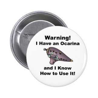 Warning! I Have an Ocarina Pinback Button