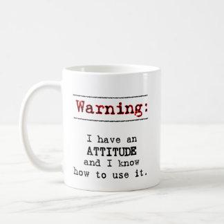 Warning: I have attitude Classic White Coffee Mug