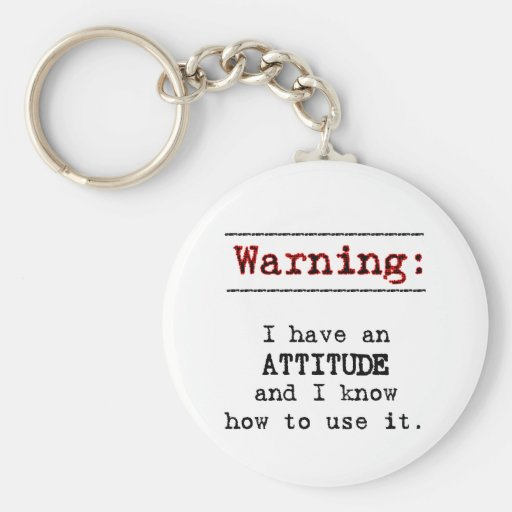 Warning: I have attitude Keychain
