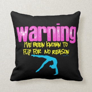 Warning: I Have Been Known to Flip For No Reason Throw Pillow