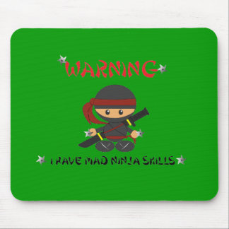 Warning I have mad Ninja Skills - Mousepad