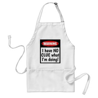 Warning: I have NO CLUE what I'm doing. Funny Adult Apron