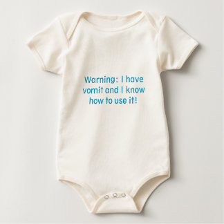 Warning: I have vomit and I know how to use it! Baby Bodysuit