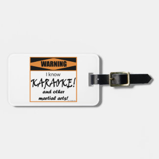 Warning! I Know KARAOKE! And Other Martial Arts! Tags For Bags