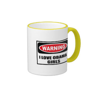 Warning I LOVE OBAMA GIRLS Mug