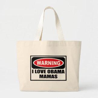Warning I LOVE OBAMA MAMAS Bag