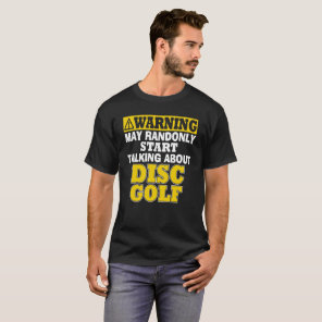 Warning I Might Talk A lot About Disc Golf T-Shirt