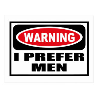 Warning I PREFER MEN Postcard