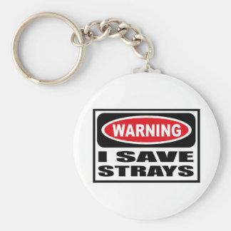 Warning I SAVE STRAYS Key Chain