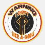 WARNING! I SHOOT LIKE A GIRL! CLASSIC ROUND STICKER
