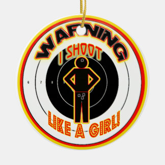 WARNING I SHOOT LIKE A GIRL (CROTCH) Double-Sided CERAMIC ROUND CHRISTMAS ORNAMENT