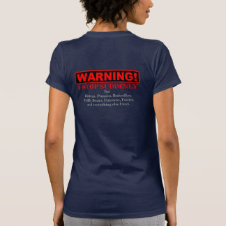 WARNING I stop abruptly for 2 1 Tees