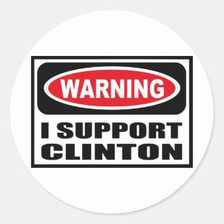 Warning I SUPPORT CLINTON Sticker