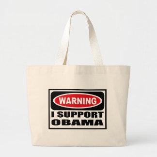 Warning I SUPPORT OBAMA Bag